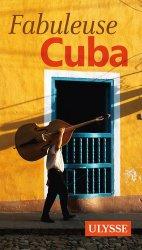 Dernières parutions dans Fabuleux, Fabuleuse Cuba