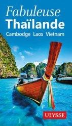 Dernières parutions dans Fabuleux, Fabuleuse Thaïlande. Cambodge, Laos, Vietnam
