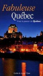 Dernières parutions dans Guide de Voyage, Fabuleuse Québec. Vivez la passion du Québec !