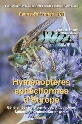 Dernières parutions sur Entomologie, Faune 101 – Les Hyménoptères sphéciformes d'Europe, volume 1