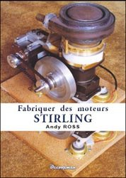 Dernières parutions sur Moteurs, Fabriquer des moteurs Stirling