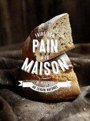 Dernières parutions sur Pain, Faire son pain a la maison - 50 recettes