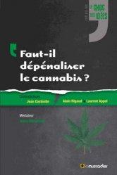 Dernières parutions dans Le choc des idées, Faut-il dépénaliser le cannabis ? majbook ème édition, majbook 1ère édition, livre ecn major, livre ecn, fiche ecn