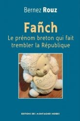 Dernières parutions sur Famille, Fanch. Le prénom qui fait trembler la République