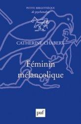 Souvent acheté avec Trois essais sur la théorie de la sexualité, le Féminin mélancolique