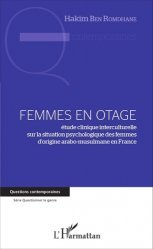 Dernières parutions dans Questions contemporaines, Femmes en otage. Etude clinique interculturelle sur la situation psychologique des femmes d'origine arabo-musulmane en France