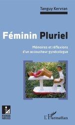 Dernières parutions dans Éthique et pratique médicales, Féminin Pluriel