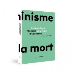Dernières parutions sur Écologie - Environnement, Feminisme ou la mort (le)
