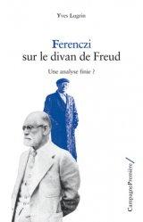 Dernières parutions sur Ferenczi, Ferenczi sur le divan de Freud, une analyse finie ? majbook ème édition, majbook 1ère édition, livre ecn major, livre ecn, fiche ecn