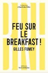 Dernières parutions sur Géographie humaine, Feu sur le breakfast !