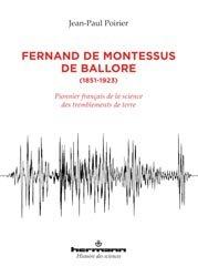 Dernières parutions sur Sismologie - Tectonique - Géodynamique, Fernand de Montessus de Ballore, 1851-1923
