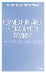 Dernières parutions sur Sexualité - Couple, Femmes fontaines & éjaculation féminine - Mythes, controverses et réalités