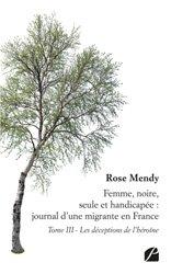 Dernières parutions dans Mémoires, Témoignages, Femme, noire, seule et handicapée : journal d'une migrante en France