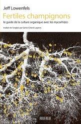 Souvent acheté avec Du bon usage des arbres, le Fertiles champignons : la guide de la culture organique avec les mycorhizes