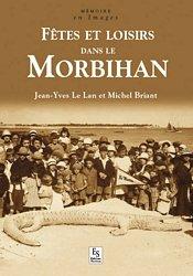 Dernières parutions dans Mémoire en Images, Fêtes et loisirs dans le Morbihan