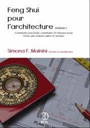 Souvent acheté avec Protéger son habitat des champs électromaniétiques, le Feng Shui pour l'architecture Volume 1