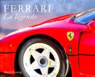 Dernières parutions dans la legende, Ferrari. La légende