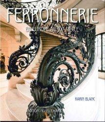 Dernières parutions sur Ferronnerie - Métallerie - Serrurerie, Ferronnerie en Europe au XXème siècle