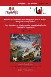 Dernières parutions dans L'unité du droit, Fédéralisme, décentralisation et régionalisation de l'Europe. Perspectives comparatives Tome 2