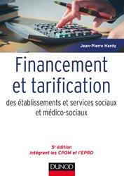 Dernières parutions dans Guides Santé Social, Financement et tarification des établissements et services sociaux et médico-sociaux