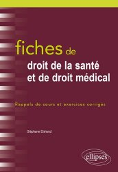 Dernières parutions sur Responsabilité médicale, Fiches de droit de la santé et de droit médical / rappels de cours et exercices corrigés