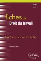 Dernières parutions dans Fiches, Fiches de droit du travail. Rappels de cours et exercices corrigés, 7e édition
