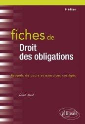 Dernières parutions dans Fiches, Fiches de droit des obligations. Rappels de cours et exercices corrigés, 6e édition