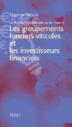 Dernières parutions sur L'exploitation viticole - Commercialisation, Les financements alternatifs dans le vin Tome 2