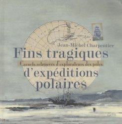 Dernières parutions sur Pôles, Fins tragiques d'expéditions polaires