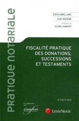 Dernières parutions dans Pratique notariale, Fiscalité pratique des donations, successions et testaments. 4e édition