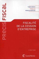 Dernières parutions sur Fiscalité d'entreprise, Fiscalité de la cession d'entreprise. 2e édition