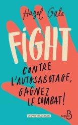 Dernières parutions sur Hypnose médicale, Fight - Contre l'autosabotage, gagnez le combat !