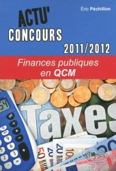 Dernières parutions dans Actu' Concours, Finances publiques en QCM. Edition 2011-2012