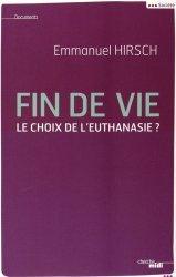 Dernières parutions dans Documents, Fin de vie. Le choix de l'euthanasie ?