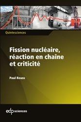 Dernières parutions dans QuinteSciences, Fission nucléaire, réaction en chaîne et criticité