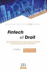 Dernières parutions dans Les essentiels de la banque et de la finance, Fintech et droit. Quelle régulation pour les nouveaux entrants du secteur bancaire et financier ? 2e édition
