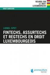 Dernières parutions dans Regards sur le droit luxembourgeois, Fintechs, Assurtechs et Regtechs en droit luxembourgeois