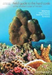 Dernières parutions dans Parthénope, Field guide to the hard corals of the southern coast of Yemen