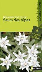Dernières parutions dans Miniguide tout terrain, Fleurs des Alpes