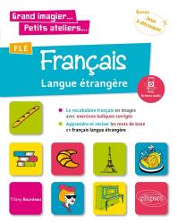 Dernières parutions sur Vocabulaire, FLE Le vocabulaire français en images avec exercices ludiques.