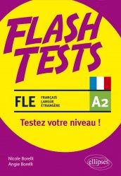 Dernières parutions dans Flash Tests, FLE (français langue étrangère). Flash Tests. A2. Testez votre niveau de français !