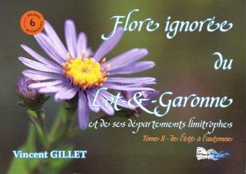 Dernières parutions sur Flores de France et d'Europe, Flore ignorée du Lot-&-Garonne et de ses départements limitrophes
