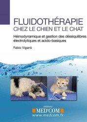 Dernières parutions sur Vétérinaire, Fluidothérapie chez le chien et le chat