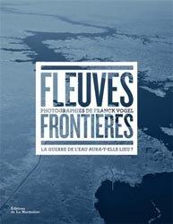 Dernières parutions sur Rivières - Lacs - Fleuves, Fleuves frontières