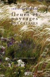 Souvent acheté avec Guide des Coquillages de France, le Fleurs et paysages des Causses