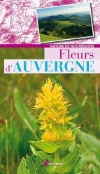 Dernières parutions dans Nature de nos régions, Fleurs d'Auvergne https://fr.calameo.com/read/004967773f12fa0943f6d
