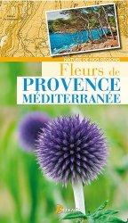 Dernières parutions dans Nature de nos régions, Fleurs de Provence-Méditerranée