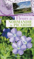 Dernières parutions dans Nature de nos régions, Fleurs de Normandie et Picardie