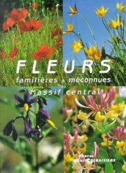 Souvent acheté avec Flore forestière française, le Fleurs familières et méconnues du Massif Central