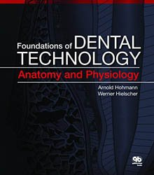 Dernières parutions sur Anatomie dentaire, Foundations of Dental Technology: Anatomy and Physiology
